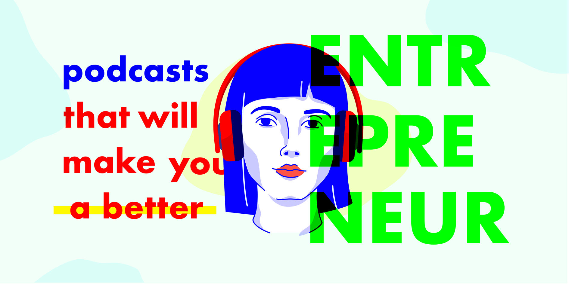The best business podcasts to draw inspiration for your next project